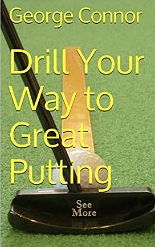Drill Your Way to Great Putting