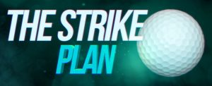 The Strike Plan and Practicing Golf Awareness